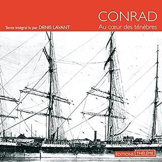 Au cœur des ténèbres                   De :                                                                                                                                 Joseph Conrad                               Lu par :                                                                                                                                 Denis Lavant                      Durée : 4 h et 22 min     16 notations     Global 4,6