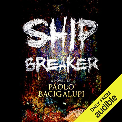 Ship Breaker                   By:                                                                                                                                 Paolo Bacigalupi                               Narrated by:                                                                                                                                 Joshua Swanson                      Length: 9 hrs and 5 mins     18 ratings     Overall 3.8
