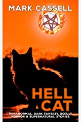 Hell Cat - Paranormal, Dark Fantasy, Occult Horror & Supernatural Stories: a collection of haunting tales Kindle Edition