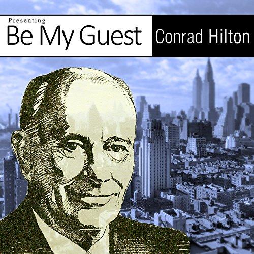 Conrad Hilton Knew How to Grow