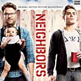 Neighbors (Original Motion Picture Soundtrack) [Explicit]