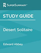 Study Guide: Desert Solitaire by Edward Abbey (SuperSummary)