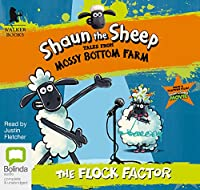 Shaun the Sheep: The Flock Factor (Tales from Mossy Bottom Farm)