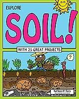 Explore Soil! (Explore Your World)