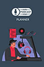 Planner: Podcast Planner : A Journal For Planning Your Podcast Episodes and Storytelling