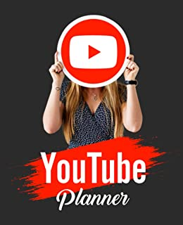 YouTube Planner: YouTube Planner Journal Perfect Gift For Youtubers & Content Creators