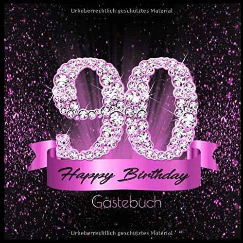 90 Happy Birthday Gästebuch: Edles Cover in Schwarz Pink mit Diamanten I für 60 Gäste I...