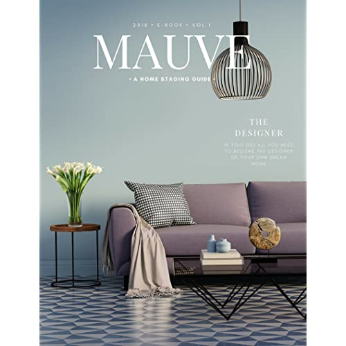 Mauve, A Home Staging Guide (Volume Book 1)