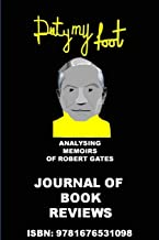 Duty My Foot - Analysing Memoirs of Robert Gates: Journal of Book Reviews
