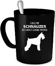 Schnauzer Coffee Mug 11 oz. Perfect Gift for Your Dad, Mom, Boyfriend, Girlfriend, or Friend - Schnauzer gift