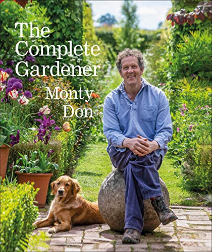 The Complete Gardener: A practical, imaginative guide to every aspect of gardening