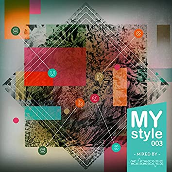 MyStyle003 (Mixed by Subscape)