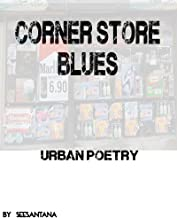 Corner Store Blues: Urban Poetry