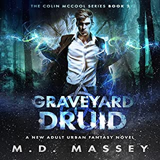 Graveyard Druid     The Colin McCool Series, Book 2              Written by:                                                                                                                                 M.D. Massey                               Narrated by:                                                                                                                                 Steven Barnett                      Length: 7 hrs and 51 mins     2 ratings     Overall 5.0