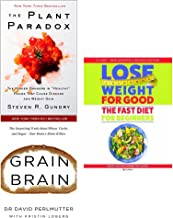 "plant paradox [hardcover], grain brain and lose weight for good fast diet for beginners 3 books collection set - the hidden dangers in ""healthy"" foods that cause disease and weight gain, the surprisin"