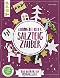 Weihnachtlicher Salzteigzauber (kreativ.kompakt): Neue Ideen für den Bastelklassiker. Extra: Ein Bogen Geschenkpapier