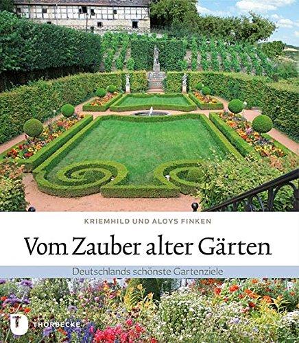Vom Zauber alter Gärten (Deutschland) - Deutschlands schönste Gartenziele