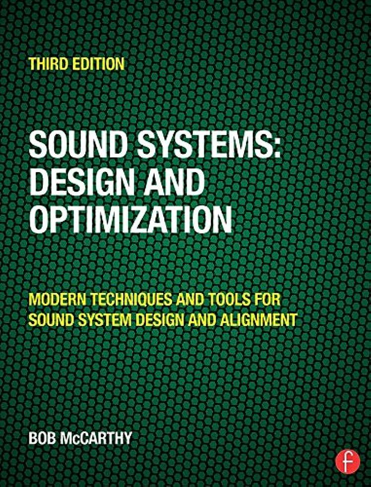 警戒起きろできればSound Systems: Design and Optimization: Modern Techniques and Tools for Sound System Design and Alignment (English Edition)