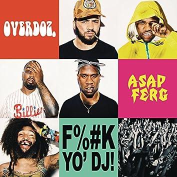 F**k Yo DJ