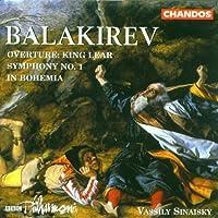 Balakirev: Overture King Lear / Symphony 1 / In Bohemia