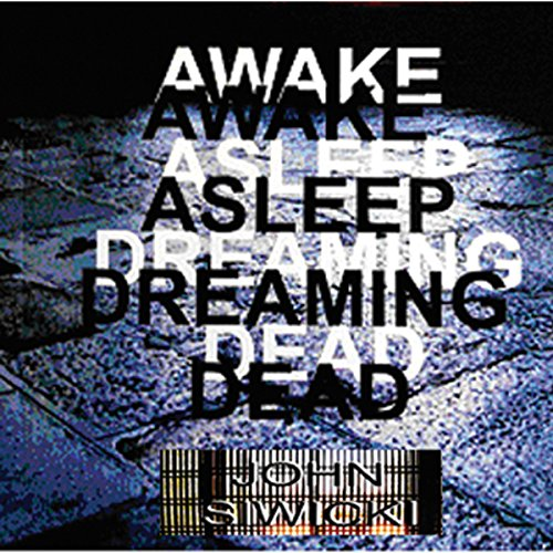 Awake Asleep Dreaming Dead audiobook cover art