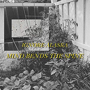 Mind Bends the Spine