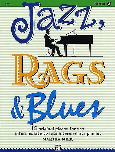 Jazz, Rags & Blues Book 3, Piano Solo, Martha Mier