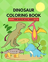 Dinosaur Coloring Book for Kids of All Ages!
