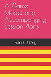 A Game Model and Accompanying Session Plans