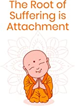The root of suffering is attachment: Journal / Notebook for self help encouragement