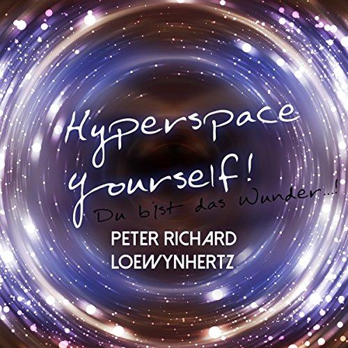 Hyperspace Yourself! Du bist das Wunder...! Titelbild