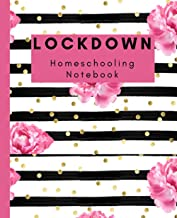 Lockdown Homeschooling Notebook: For Primary Secondary Grammar School Homeschooling Stay At Home