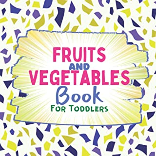 Fruits And Vegetables Book For Toddlers: Beautiful Gift Learn Grow Fun Activity