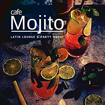 Cafe Mojito - Latin Lounge and amp; Party Music