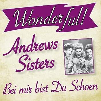 Wonderful.....Andrews Sisters (Bei mir bist du schoen)