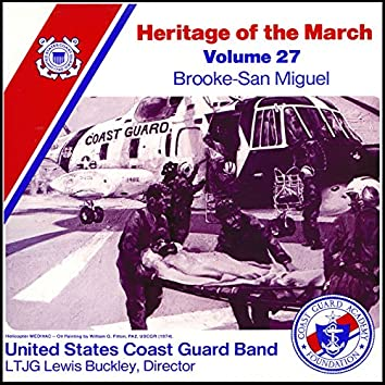 Heritage of the March, Vol. 27: The Music of Brooke and San Miguel