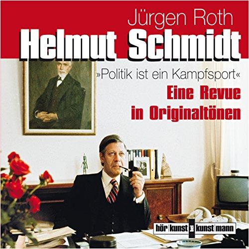 """Helmut Schmidt: """"Politik ist ein Kampfsport"""" Titelbild"""