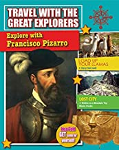 Explore with Francisco Pizarro (Travel with the Great Explorers)