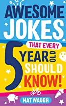 Awesome Jokes That Every 5 Year Old Should Know!: Bucketloads of rib ticklers, tongue twisters and side splitters PDF