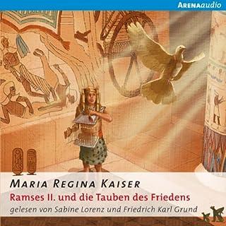 Ramses II. und die Tauben des Friedens                   Autor:                                                                                                                                 Maria Regina Kaiser                               Sprecher:                                                                                                                                 Sabine Lorenz,                                                                                        Friedrich Karl Grund                      Spieldauer: 2 Std. und 38 Min.     Noch nicht bewertet     Gesamt 0,0