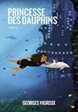 Princesse des Dauphins (tome 2) (French Edition)