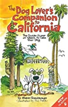 The Dog Lover's Companion to California: The Inside Scoop on Where to Take Your Dog (Dog Lover's Companion Guides)