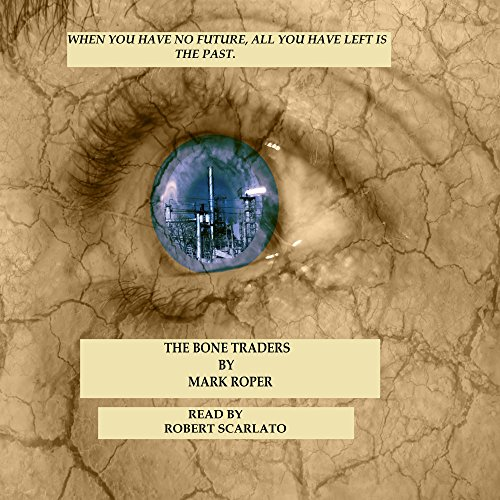 The Bone Traders audiobook cover art