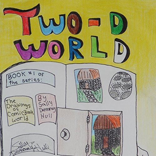 Two-D World                   By:                                                                                                                                 Sally Hull                               Narrated by:                                                                                                                                 Winta Haile                      Length: 3 hrs and 8 mins     Not rated yet     Overall 0.0