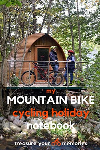 My MOUNTAIN BIKE Cycling Holiday Notebook - A Must Have, Stylish, Modern Travel Notebook for cyclists everywhere: - 120 Lined Page Notebook to Record ... Bike Trip / Holiday / Vacation / Adventure