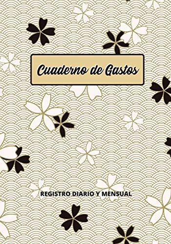 CUADERNO DE GASTOS: LIBRO DE REGISTRO DIARIO Y MENSUAL | LLEVA UNA CONTABILIDAD DE TUS FINANZAS | PLANIFICA Y ORGANIZA TU ECONOMÍA PERSONAL Y FAMILIAR: COMPRAS, VENTAS, PRESUPUESTOS, FACTURAS...