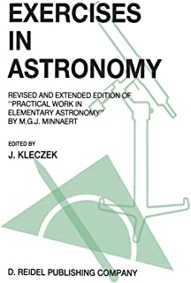 """Exercises in Astronomy: Revised and Extended Edition of """"Practical Work in Elementary Astronomy"""" by M.G.J. Minnaert"""