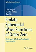 Prolate Spheroidal Wave Functions of Order Zero: Mathematical Tools for Bandlimited Approximation (Applied Mathematical Sciences Book 187) (English Edition)