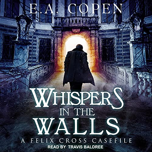 Whispers in the Walls Audiobook By E.A. Copen cover art