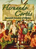 Hernando Cortes: Spanish Invader of Mexico (In the Footsteps of Explorers)